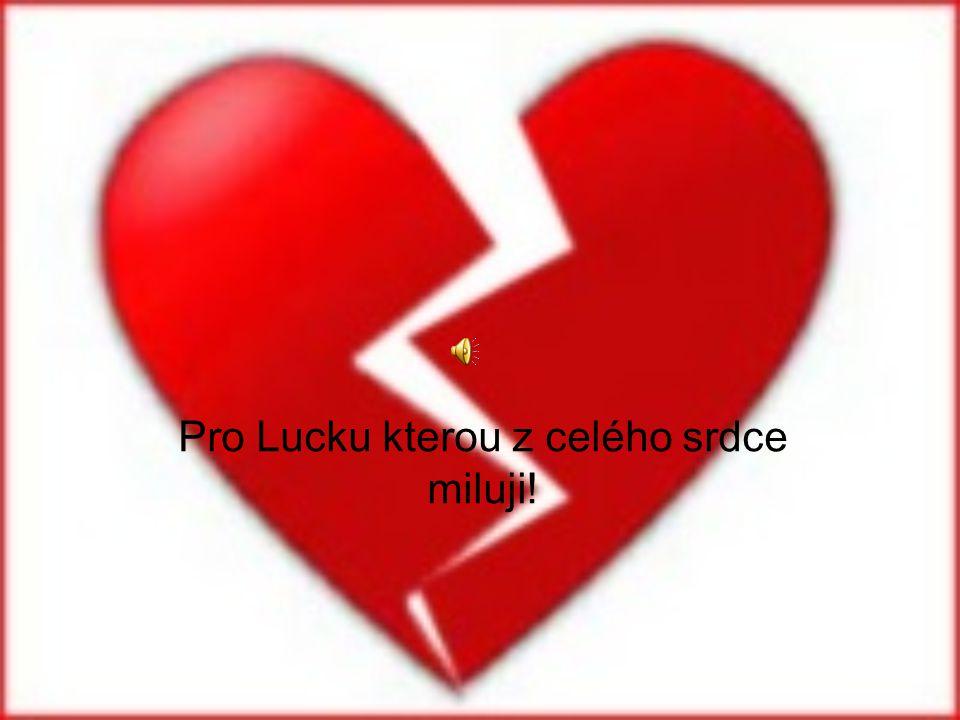 Pro Lucku kterou z celého srdce miluji!
