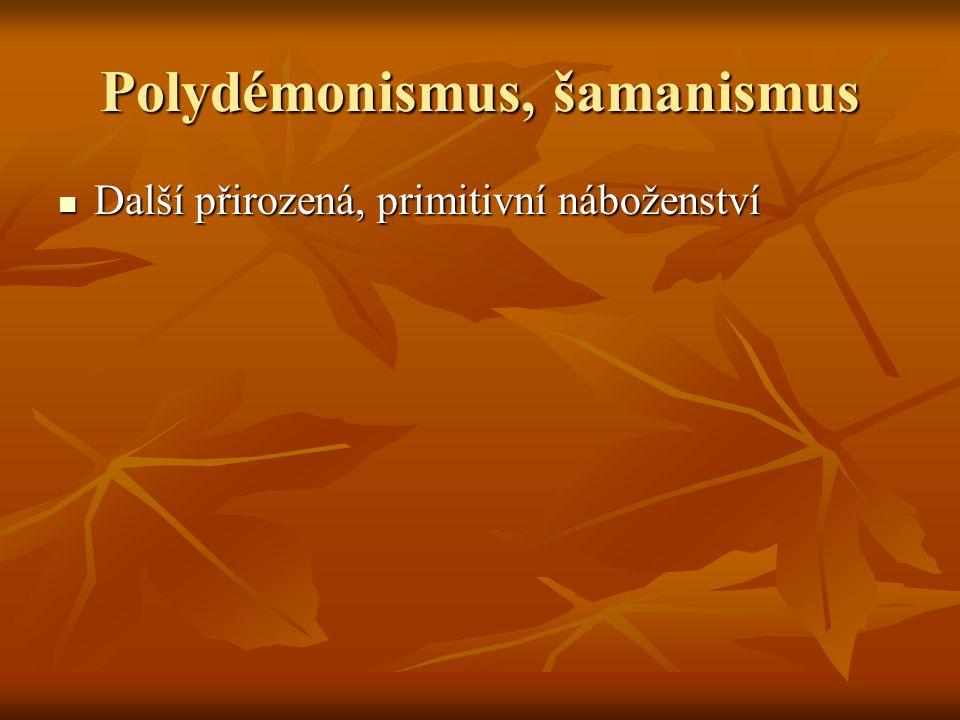Polyteismus = rozvinutější náboženský systém = rozvinutější náboženský systém Jeho součástí je mytologie : Jeho součástí je mytologie : - egyptská - egyptská - řecká - řecká - římská - římská - keltská - keltská - germánská - germánská - slovanská - slovanská