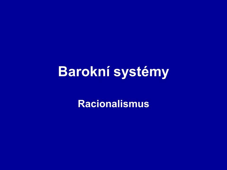 Barokní systémy Racionalismus