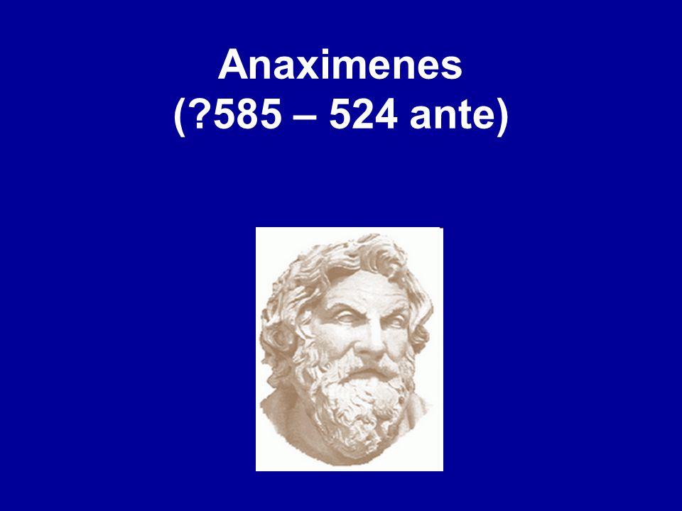 Anaximenes (?585 – 524 ante)