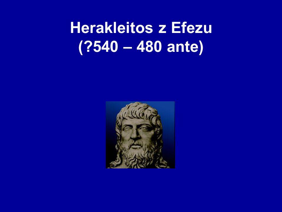 Herakleitos z Efezu (?540 – 480 ante)