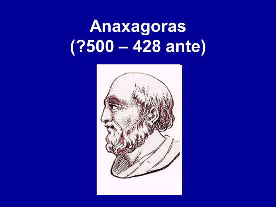 Anaxagoras (?500 – 428 ante)