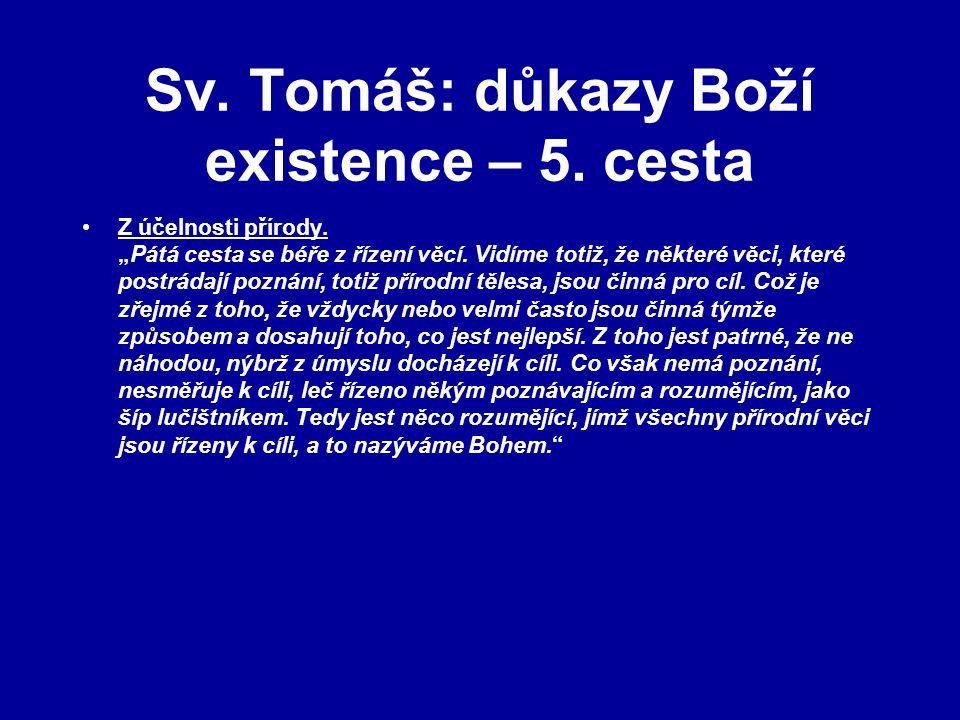 Sv.Tomáš: důkazy Boží existence – 5. cesta Z účelnosti přírody.