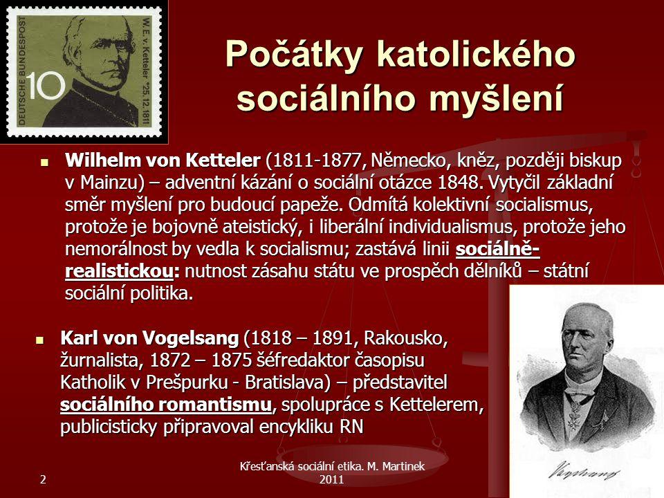 Počátky katolického sociálního myšlení Wilhelm von Ketteler (1811-1877, Německo, kněz, později biskup v Mainzu) – adventní kázání o sociální otázce 18