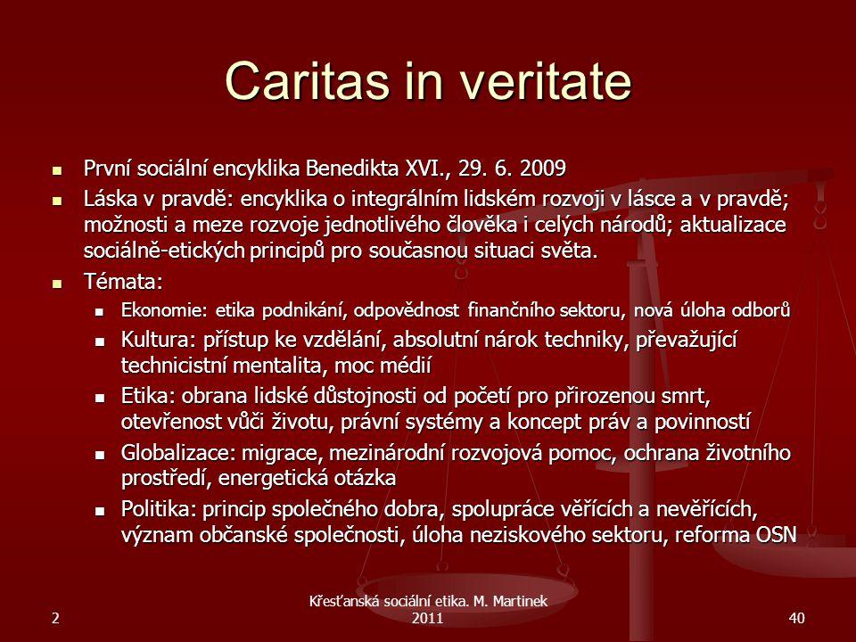 Caritas in veritate První sociální encyklika Benedikta XVI., 29. 6. 2009 První sociální encyklika Benedikta XVI., 29. 6. 2009 Láska v pravdě: encyklik