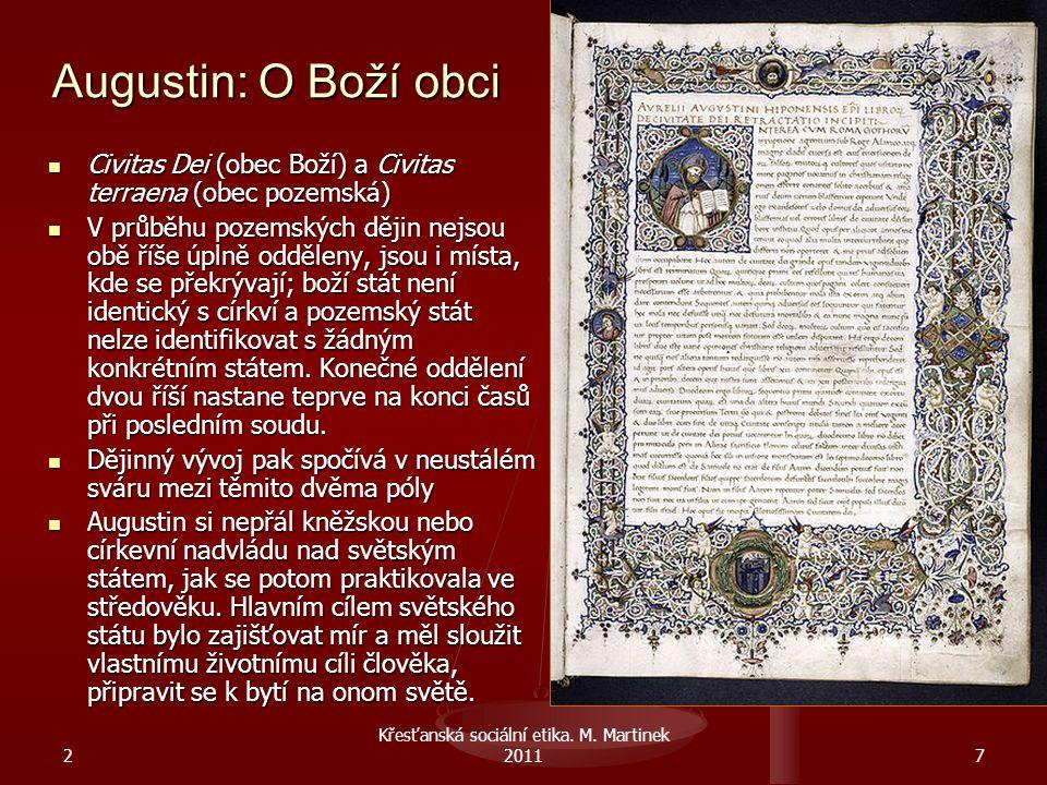 2 7 Augustin: O Boží obci Civitas Dei (obec Boží) a Civitas terraena (obec pozemská) Civitas Dei (obec Boží) a Civitas terraena (obec pozemská) V průb
