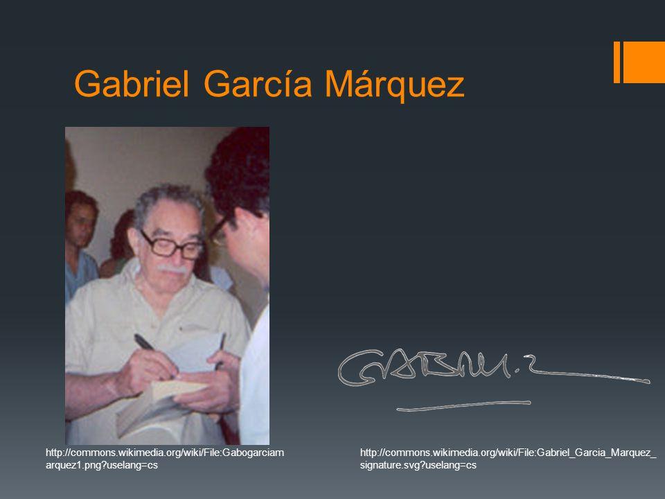 Gabriel García Márquez http://commons.wikimedia.org/wiki/File:Gabriel_Garcia_Marquez_ signature.svg?uselang=cs http://commons.wikimedia.org/wiki/File: