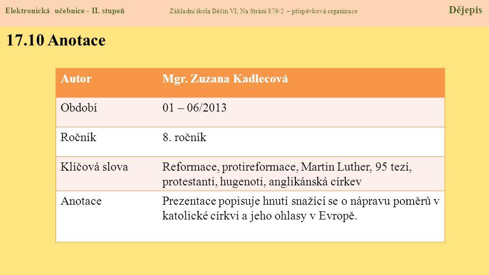 Elektronická učebnice - II. stupeň Základní škola Děčín VI, Na Stráni 879/2 – příspěvková organizace Dějepis 17.10 Anotace AutorMgr. Zuzana Kadlecová
