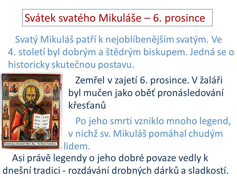 Svátek svatého Mikuláše – 6.prosince Svatý Mikuláš patří k nejoblíbenějším svatým.