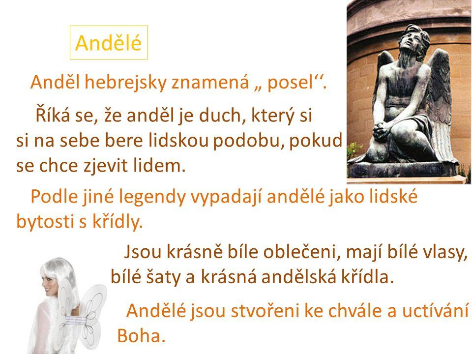 """Andělé Anděl hebrejsky znamená """" posel''."""