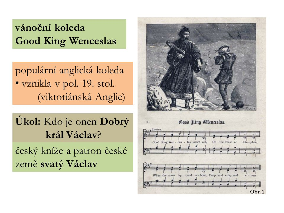 vánoční koleda Good King Wenceslas Obr. 1 populární anglická koleda vznikla v pol.