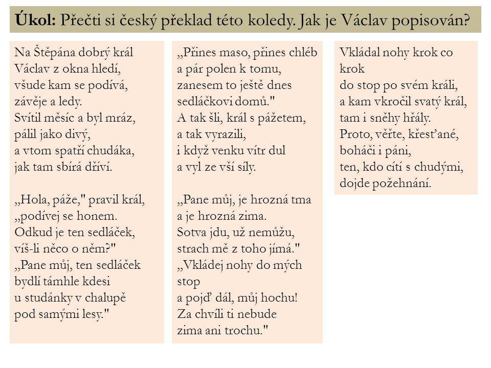 Úkol: Přečti si český překlad této koledy. Jak je Václav popisován.