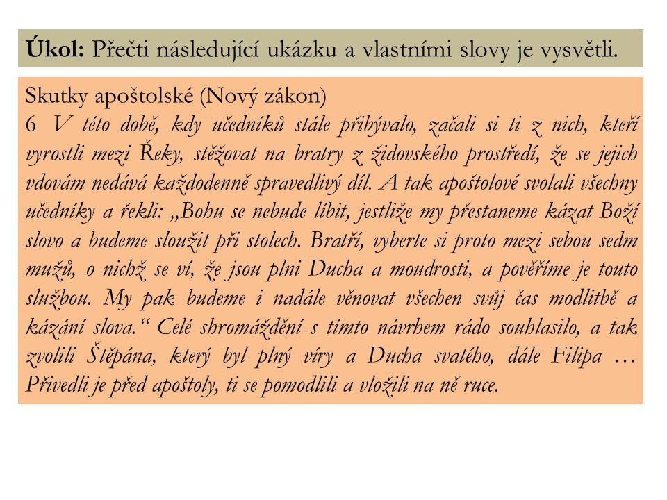 Obžaloba Štěpána Štěpán byl obdařen Boží milostí a mocí a činil mezi lidem veliké divy a znamení.