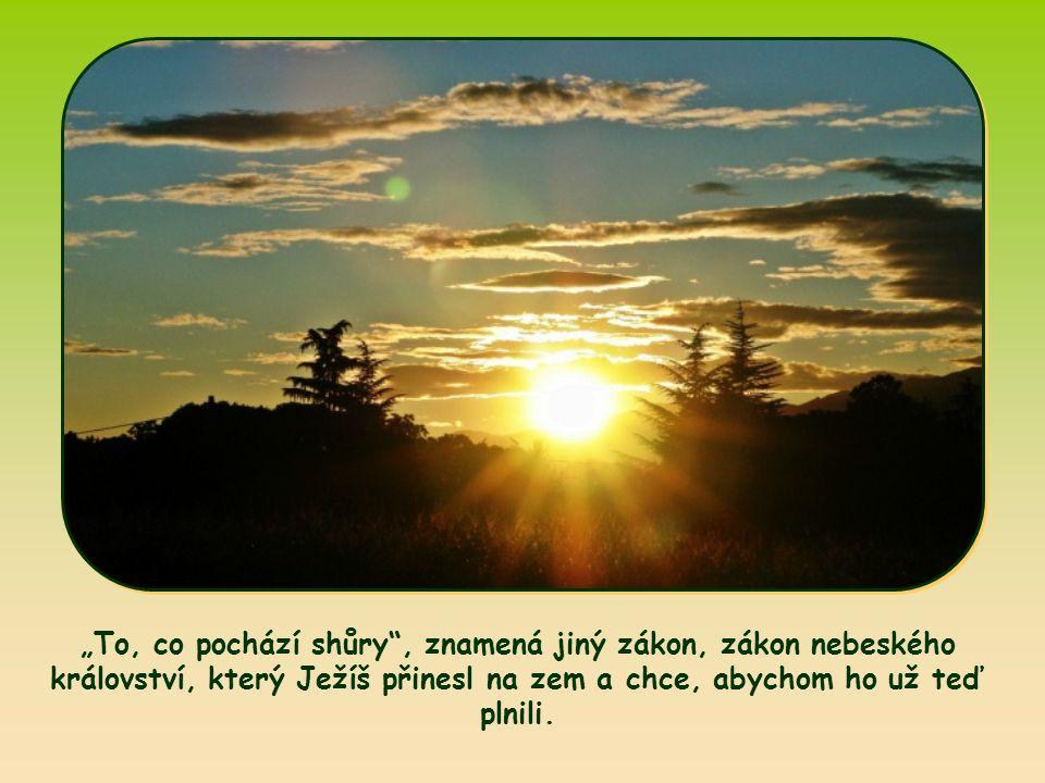 máme chápat tak, abychom usilovali, i když dosud fyzicky zůstáváme ve světě, duchovně svět opustit.