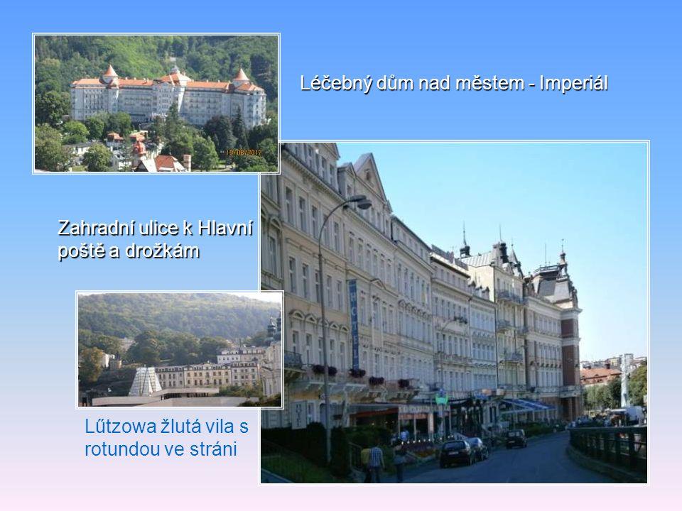 Léčebný dům nad městem - Imperiál Zahradní ulice k Hlavní poště a drožkám Lűtzowa žlutá vila s rotundou ve stráni
