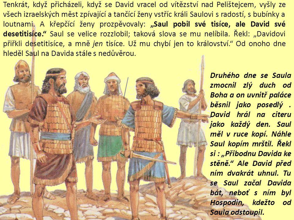 Když se David po vítězství nad Pelištejcem vrátil, uvedl ho Abnér před Saula; Pelištejcovu hlavu měl David v ruce.