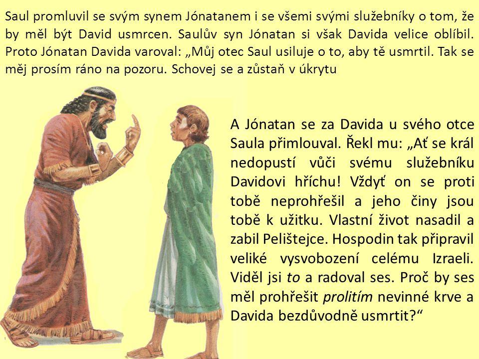 Tenkrát, když přicházeli, když se David vracel od vítězství nad Pelištejcem, vyšly ze všech izraelských měst zpívající a tančící ženy vstříc králi Saulovi s radostí, s bubínky a loutnami.