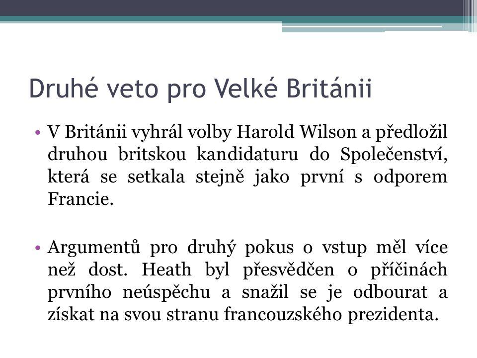 Druhé veto pro Velké Británii V Británii vyhrál volby Harold Wilson a předložil druhou britskou kandidaturu do Společenství, která se setkala stejně jako první s odporem Francie.