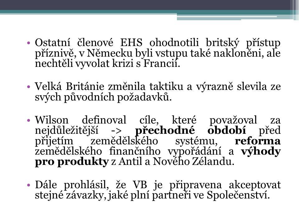 Ostatní členové EHS ohodnotili britský přístup příznivě, v Německu byli vstupu také nakloněni, ale nechtěli vyvolat krizi s Francií.