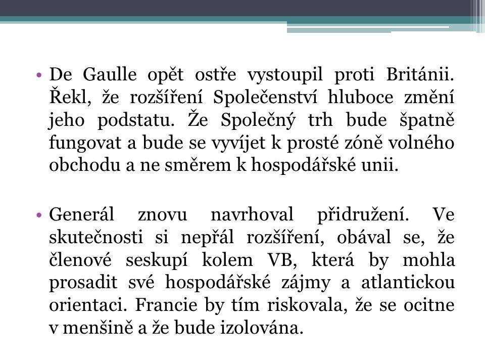 De Gaulle opět ostře vystoupil proti Británii.