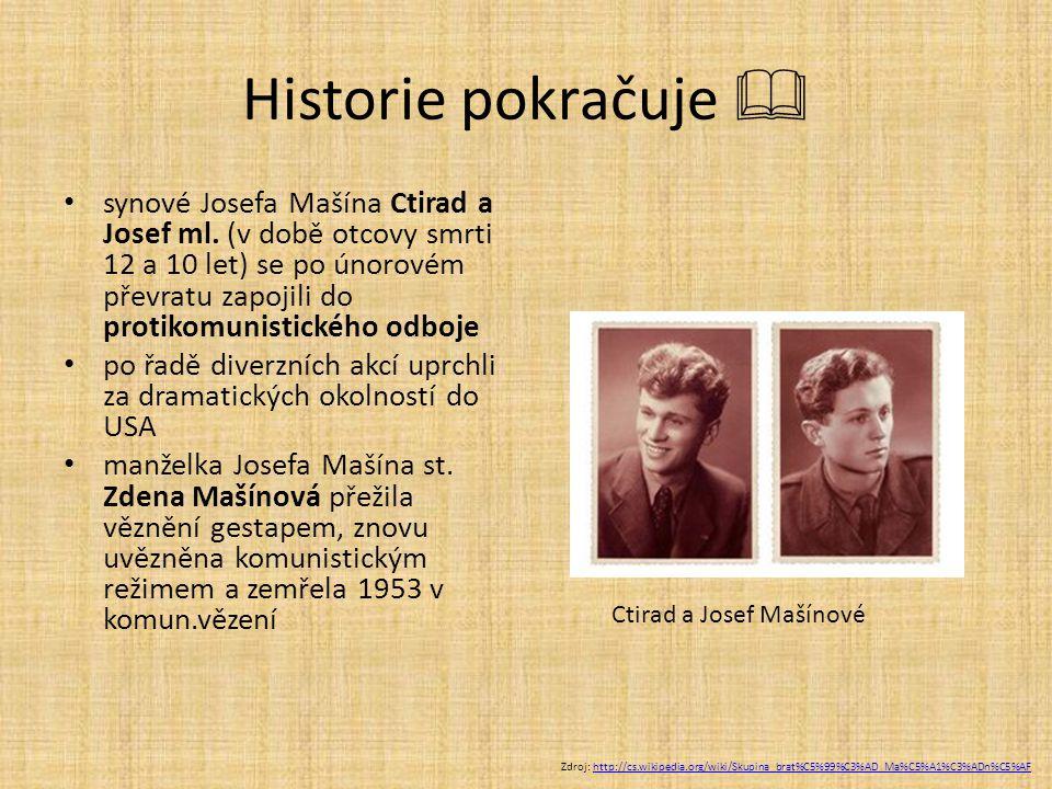 Historie pokračuje  synové Josefa Mašína Ctirad a Josef ml.