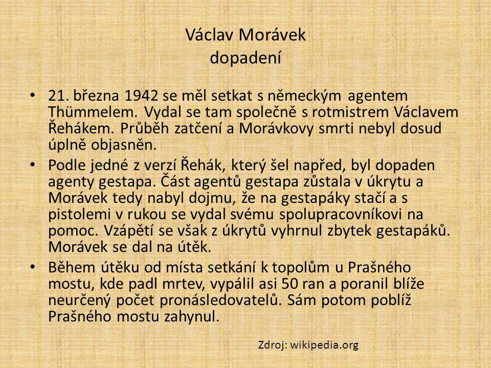 Václav Morávek dopadení 21.března 1942 se měl setkat s německým agentem Thümmelem.