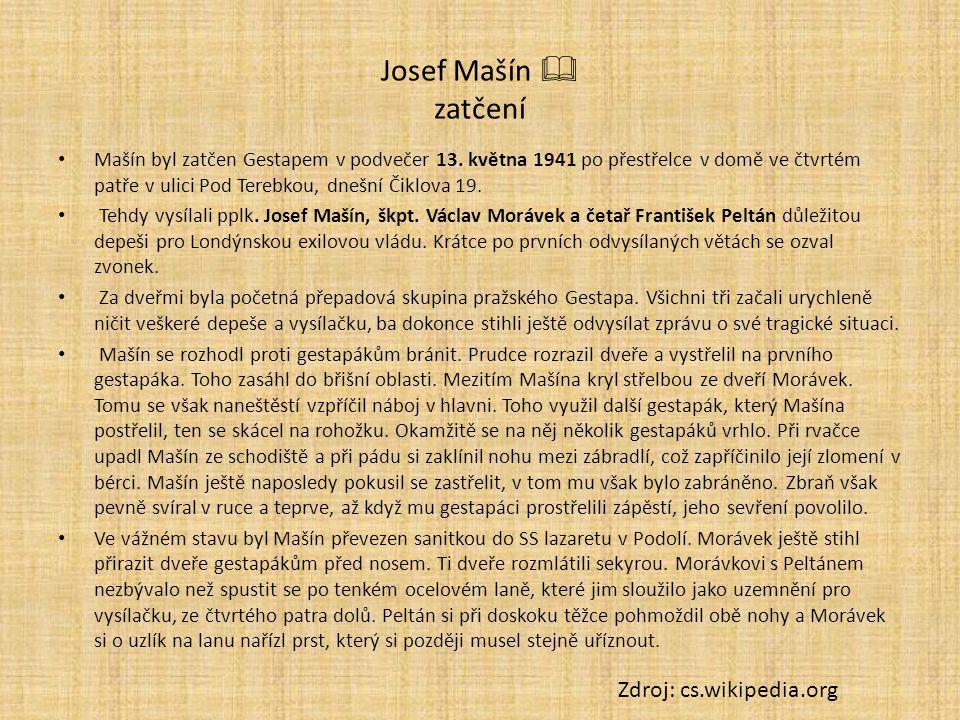 Josef Mašín  zatčení Mašín byl zatčen Gestapem v podvečer 13.