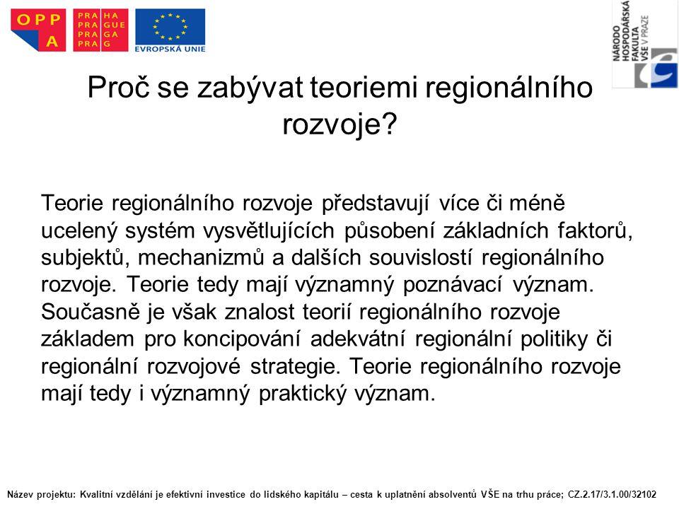 Proč se zabývat teoriemi regionálního rozvoje.