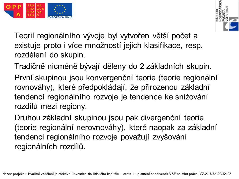 Teorií regionálního vývoje byl vytvořen větší počet a existuje proto i více množností jejich klasifikace, resp.