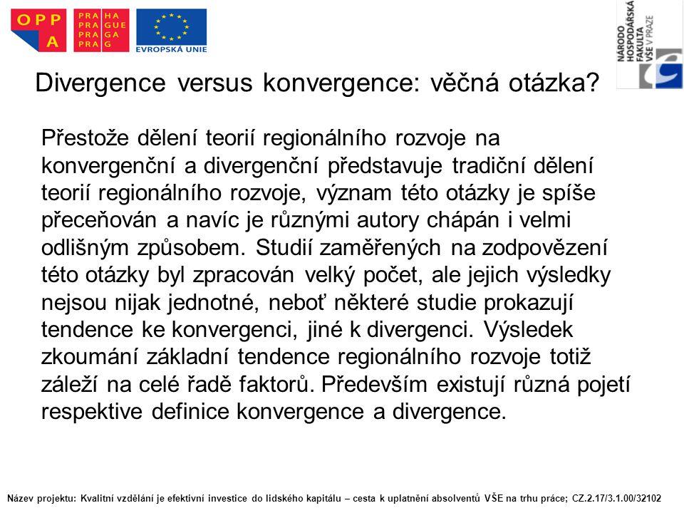 Divergence versus konvergence: věčná otázka.