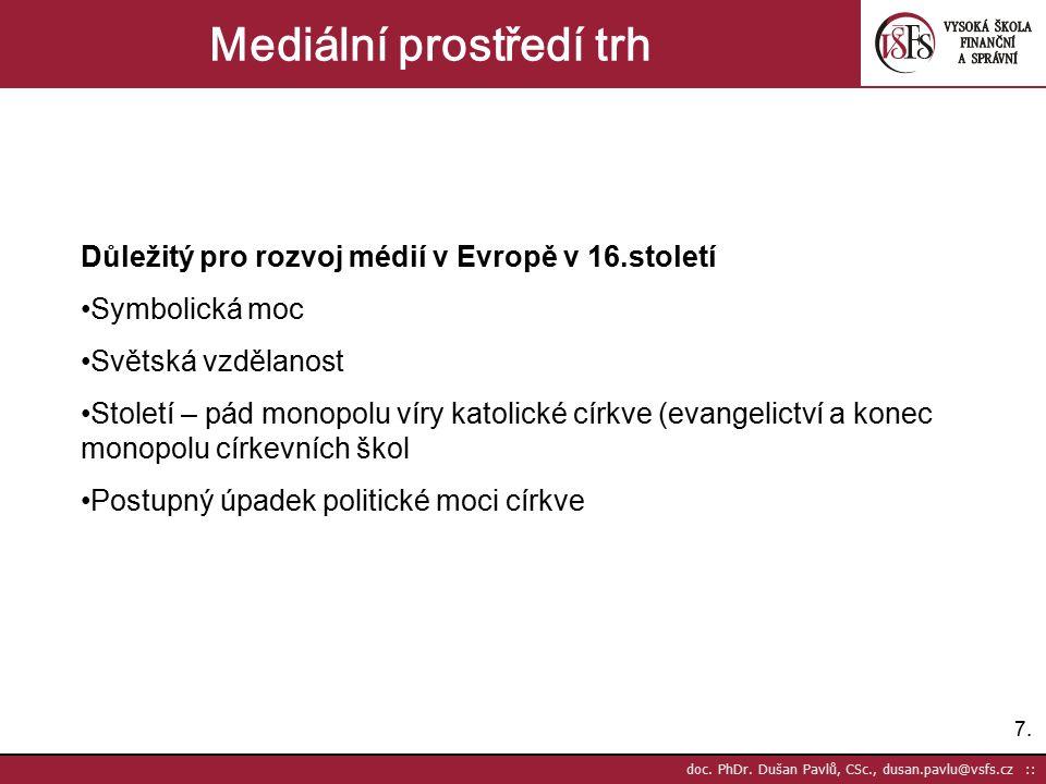 8.8.doc. PhDr. Dušan Pavlů, CSc., dusan.pavlu@vsfs.cz :: Mediální prostředí trh 1.