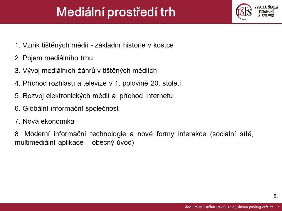 8.8. doc. PhDr. Dušan Pavlů, CSc., dusan.pavlu@vsfs.cz :: Mediální prostředí trh 1.