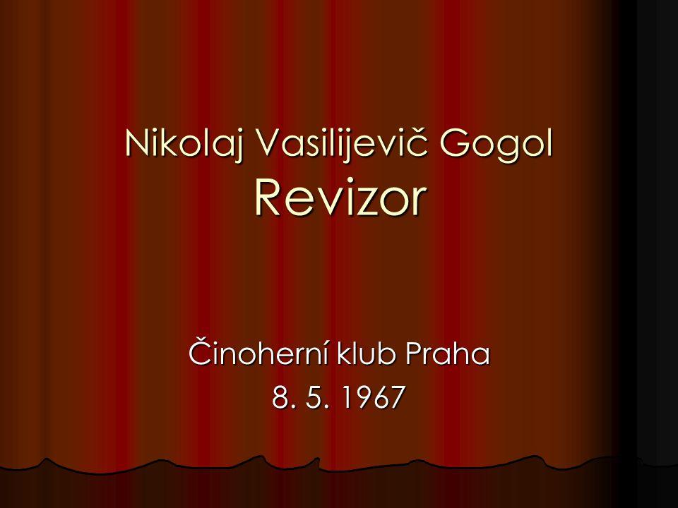 Nikolaj Vasilijevič Gogol Revizor Činoherní klub Praha 8. 5. 1967