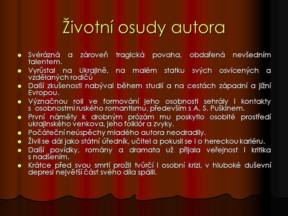Životní osudy autora Svérázná a zároveň tragická povaha, obdařená nevšedním talentem.
