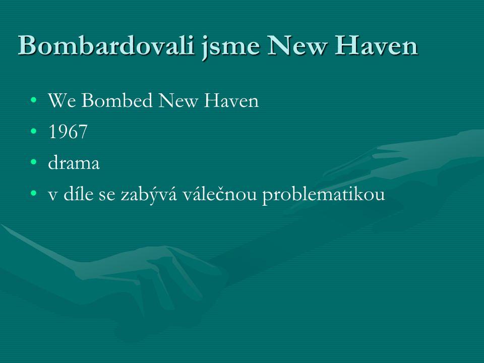 Bombardovali jsme New Haven We Bombed New Haven 1967 drama v díle se zabývá válečnou problematikou