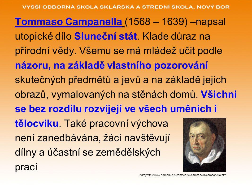 Tommaso Campanella (1568 – 1639) –napsal utopické dílo Sluneční stát.