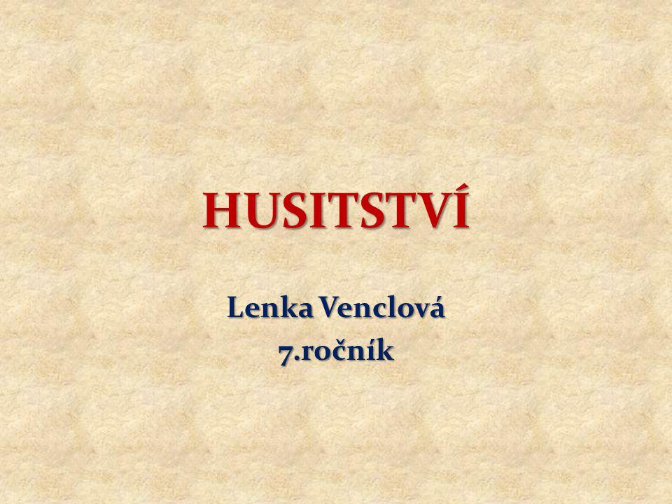 Počátky husitství HUSITÉ – stoupenci učení Jana Husa kališníci – přijímají pod obojí (chléb i víno)