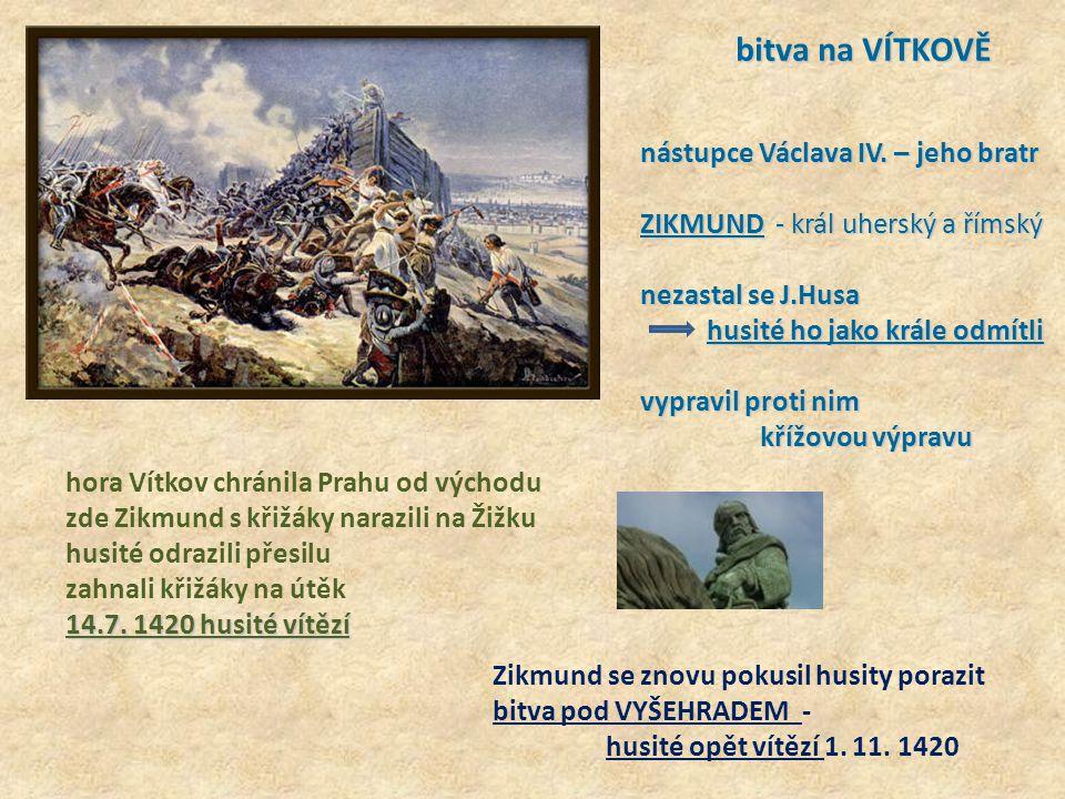 bitva na VÍTKOVĚ bitva na VÍTKOVĚ nástupce Václava IV.