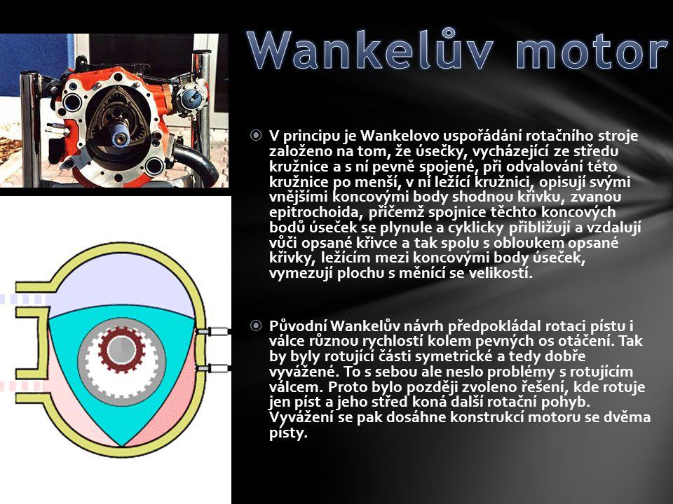  V principu je Wankelovo uspořádání rotačního stroje založeno na tom, že úsečky, vycházející ze středu kružnice a s ní pevně spojené, při odvalování