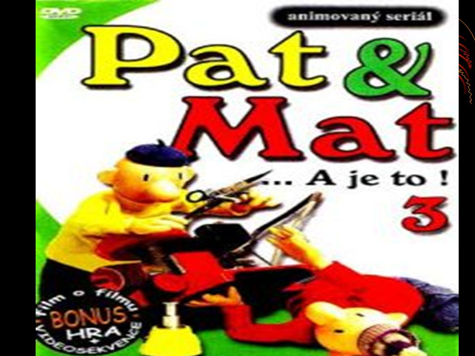 PAT&MAT Autor: Martin Hošek