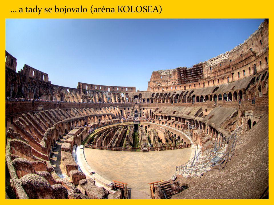 … a tady se bojovalo (aréna KOLOSEA)