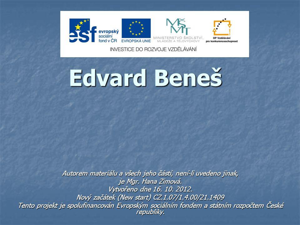 Edvard Beneš Autorem materiálu a všech jeho částí, není-li uvedeno jinak, je Mgr. Hana Zimová. Vytvořeno dne 16. 10. 2012. Nový začátek (New start) CZ