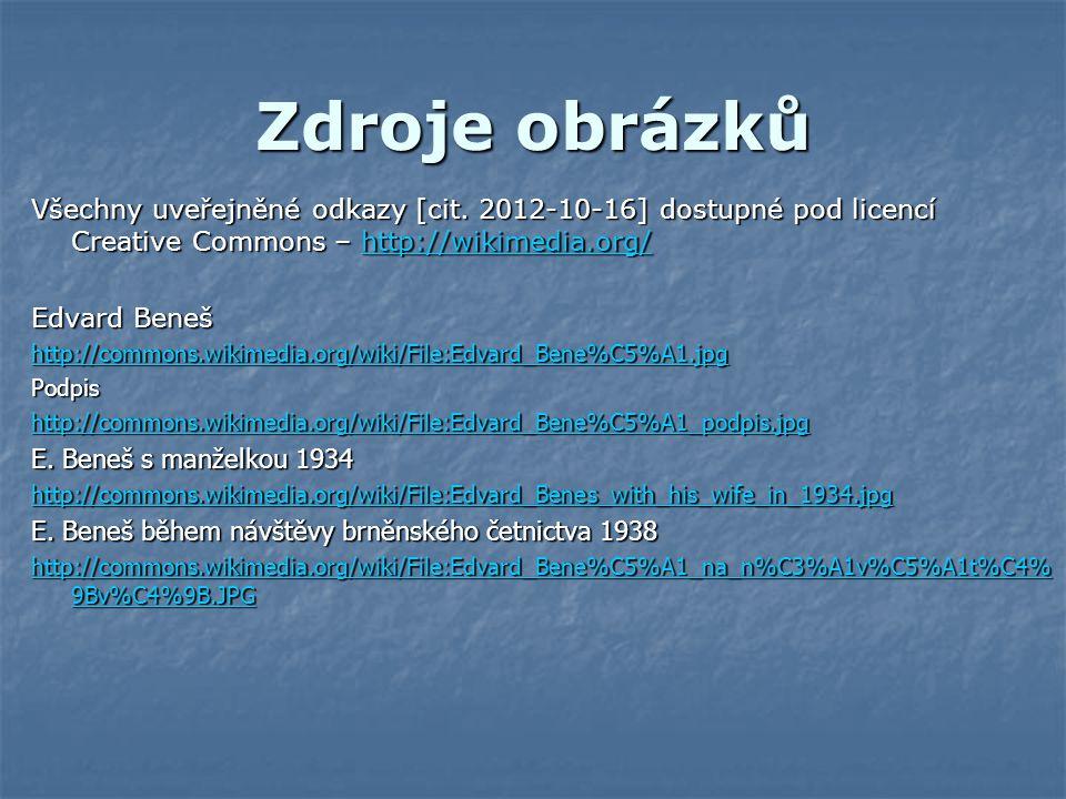 Zdroje obrázků Všechny uveřejněné odkazy [cit. 2012-10-16] dostupné pod licencí Creative Commons – http://wikimedia.org/ http://wikimedia.org/ Edvard
