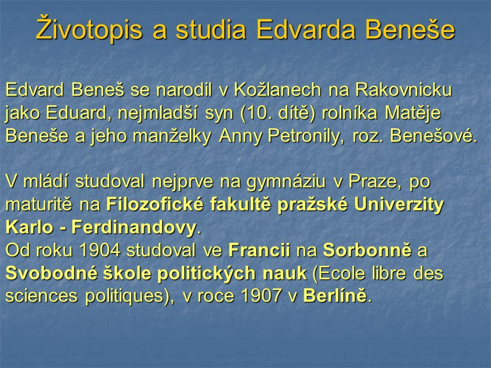 Životopis a studia Edvarda Beneše Edvard Beneš se narodil v Kožlanech na Rakovnicku jako Eduard, nejmladší syn (10. dítě) rolníka Matěje Beneše a jeho
