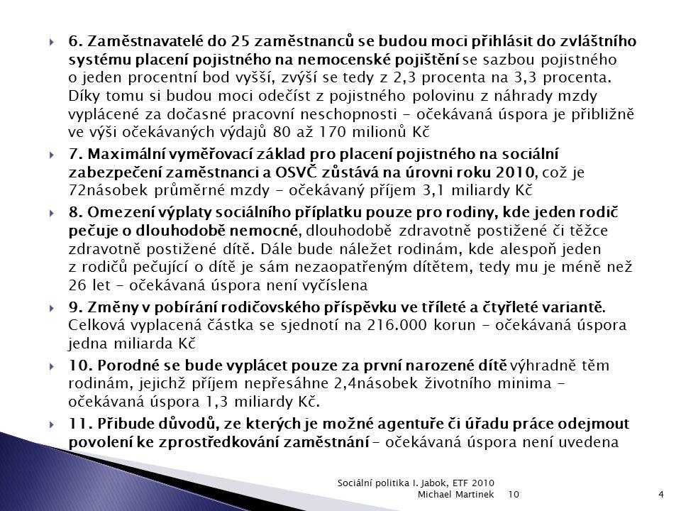10 Sociální politika I. Jabok, ETF 2010 Michael Martinek15