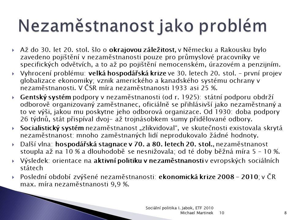10 Sociální politika I. Jabok, ETF 2010 Michael Martinek19