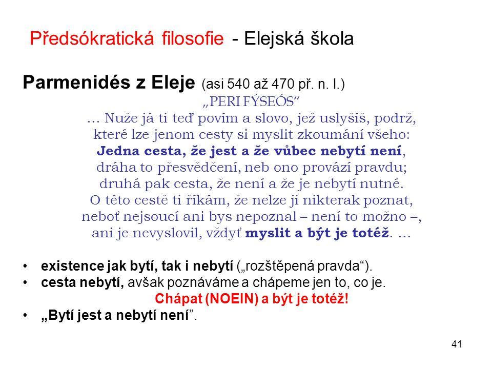 41 Předsókratická filosofie - Elejská škola Parmenidés z Eleje (asi 540 až 470 př.