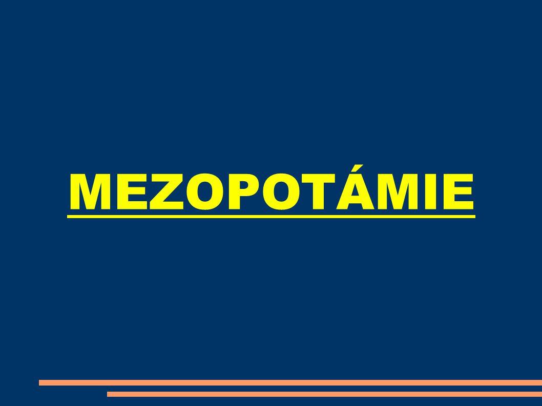 Kolébkou světových dějin Úrodná nížina mezi Eufratem a Tigridem Mezopotámie = Meziříčí Vystřídalo se zde několik národů Sumerové – nejstarší obyvatelé Mezpotámie Zrodily se zde organizované útvary - státy Mezopotámie