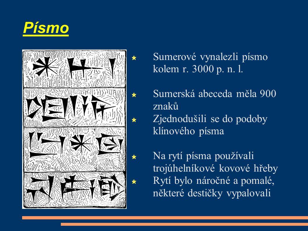 Písmo Sumerové vynalezli písmo kolem r.3000 p. n.