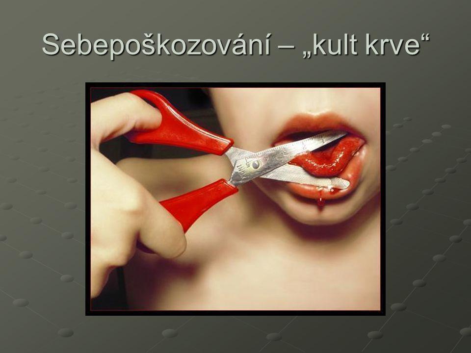 """Sebepoškozování – """"kult krve"""""""